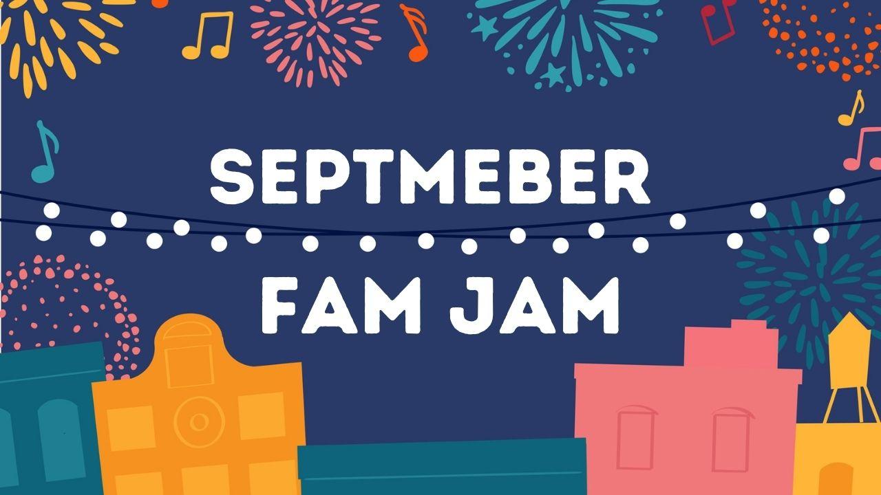 September Fam Jam